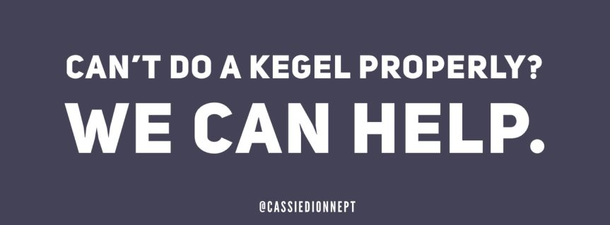Can't do a Kegel Properly? We can help with that.