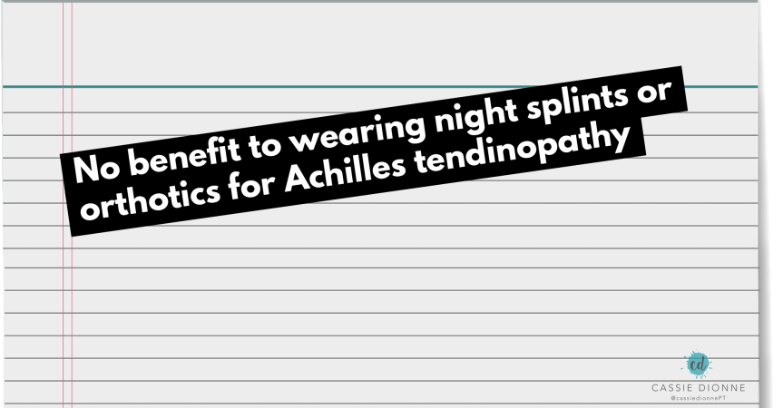 Splints and Orthotics of No Benefit for AchillesTendinopathy